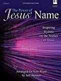 Best Books On Jesus - The Power of Jesus' Name: Inspiring Hymns on Review