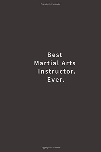 Best Martial Arts Instructor. Ever.: Lined notebook por Blue Ridge Art