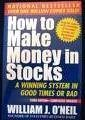 How to Make Money in Stocks, A Winning System in Good Times or Bad by William J. O'Neil (2002-05-03)