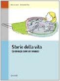 Storie della vita. L'antologia come un romanzo. Volume unico. Per le Scuole superiori