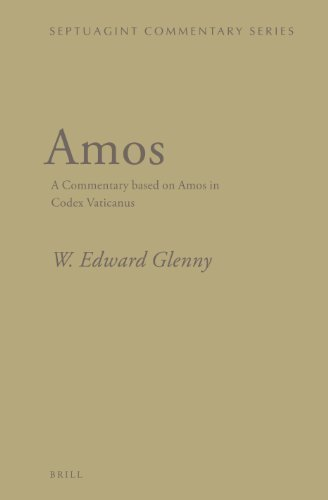 Amos: A Commentary based on Amos in Codex Vaticanus (Septuagint Commentary Series) by W. Edward Glenny (2013-07-19)