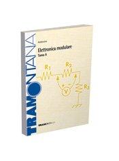 Elettronica modulare. Modulo A. Con Manuale datasheet. Per gli Ist. tecnici industriali. Con CD-ROM