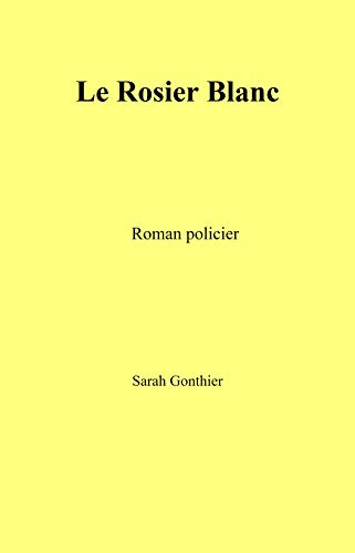Rosier Blanc: Roman