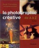 LA PHOTOGRAPHIE CREATIVE DE A A Z