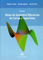 Notas de geometria diferencias de curvas y superficies (2 tomos) por Antonio F. Costa