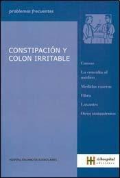 Constipacion y colon irritable/ Constipation and irritable bowel (Problemas Frecuentes)