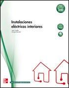 Instalaciones eléctricas interiores, grado medio por Juan Castillo Pedrosa, Enrique Marrufo González