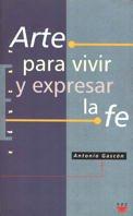 Arte Para Vivir Y Expresar La Fe (Educar)
