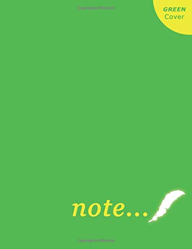 Note...: unlined college notebook | large wide blank journal (size 8.5 x 11 inches) | GREEN cover