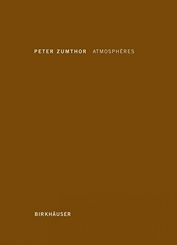 Peter Zumthor Atmospheres