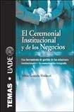 El Ceremonial Institucional Y De Los Negocios