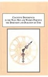 Cognitive Differences in the Ways Men and Women Perceive the Dimension of Time: Contrasting Gaia and Chronos