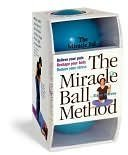 The Miracle Ball Method (Relieve Your Pain. Reshape Your body. Reduce Your Stress)