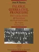 Falange, guerra civil, franquisme. F.E.T. i de las J.O.N.S. de Barcelona en els primers anys del règim franquista (Biblioteca Abat Oliba)