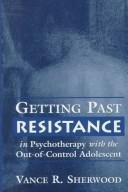 Getting Past Resistance in Psychotherapy with the ...
