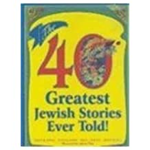 The 40 Greatest Jewish Stories Ever Told!