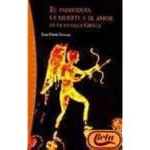 El Individuo, LA Muerte Y El Amor En LA Antigua Grecia / The Individual, Death and Love in Ancient Greece (Origenes / Origins, Band 27)