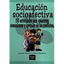 Educación socioafectiva: 150 actividades para conocerse, comunicarse y aprender de los conflictos (Herramientas)