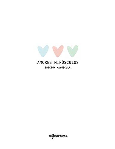 Descargar Libro Libro AMORES MINÚSCULOS. EDICIÓN MAYÚSCULA (COLECCIÓN CREPÚSCULO) de Alfonso Casas Moreno