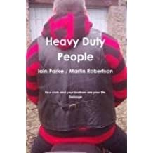 [(Heavy Duty People)] [By (author) Iain Parke] published on (February, 2010)