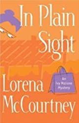 In Plain Sight (Ivy Malone Mystery Series #2)