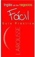 Ingles en los negocios Facil/Easy English for Businesses: Guia Practica/Practical Guide