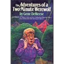 The Adventures of a Two-Minute Werewolf by Gene Deweese (1983-06-01)