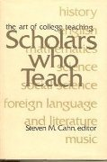 Scholars Who Teach: The Art of College Teaching by Steven M. Cahn (editor) (1978-09-02)