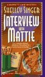 Interview with Mattie (Barrett Lake Mystery) by Shelley Singer (1995-09-01)