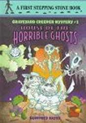 House of the Horrible Ghosts (Stepping Stone Book) by Geoffrey Hayes (1997-07-22)
