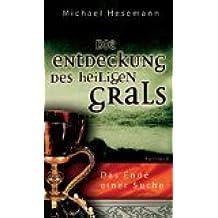 Die Entdeckung des heiligen Grals