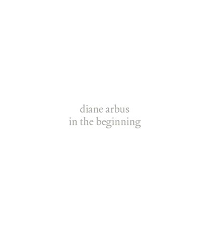 Diane Arbus: In the Beginning por Jeff L. Rosenheim