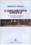 L'archetipo Cristo. Commentario junghiano sulla vita di Cristo (Anima & spirito)
