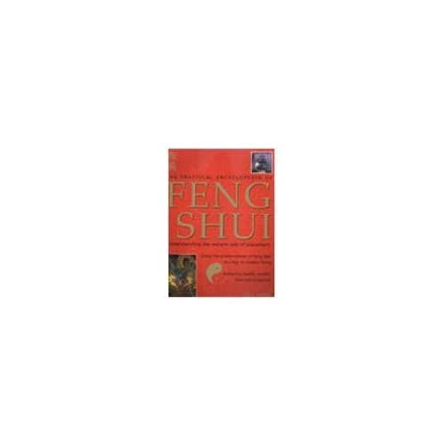 The Practical Encyclopedia of Feng Shui: Understanding the ancient arts of placement by Gill Hale (2000-01-03)