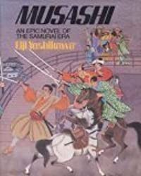Musashi: An Epic Novel of the Samurai Era by Eiji Yoshikawa (1981-07-01)