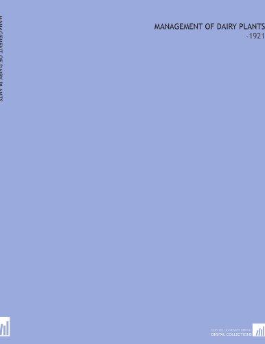 Management of Dairy Plants: -1921 por Martin Mortensen