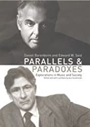 Parallels and Paradoxes: Explorations in Music and Society by Edward W. Said (2003-03-03)