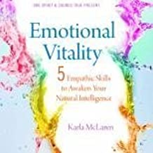 Emotional Vitality: 5 Empathic Skills to Awaken Your Natural Intelligence by Karla McLaren (2010-01-01)