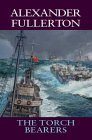 The Torch Bearers by Alexander Fullerton (2001-05-03)