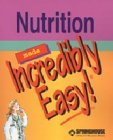 Nutrition Made Incredibly Easy! (Incredibly Easy! Series) by Springhouse (2002-12-01) par Springhouse