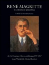 Rene Magritte: Catalogue Raisonne : Oil Paintings, Objects, and Bronzes 1949-1967 -