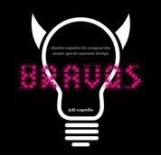 Bravos. Diseño español de vanguardia por Juli Capella