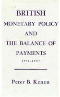 British Monetary Policy and Balance of Payments, 1951-57 (Harvard Economic Studies) by PB Kenen (1974-07-01) par PB Kenen