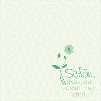 pruch: Schön,dass wir zusammen sind - grün - 20 Servietten pro Packung, 33x33 cm (Grüne Sprüche)