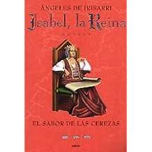 (rust) sabor de las cerezas, el - (Isabel, la Reina) vol.III