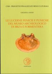 Le lucerne fenicie e puniche del Museo archeologico di Ibiza e Formentera (Biblioteca di Byrsa) por Gigliola Savio