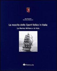 La nascita dello sport velico in Italia. La marina usato  Spedito ovunque in Italia