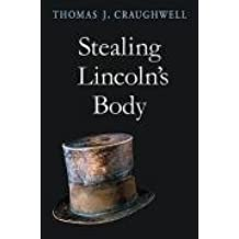 Stealing Lincoln's Body by Thomas J. Craughwell (2008-10-15)