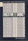 EDUCATORI O GIUDICI? - LA VALUTAZIONE E L'ORIENTAMENTO NELLA SCUOLA