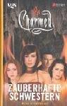 Charmed. Zauberhafte Schwestern. Hexen im Fadenkreuz. par Cameron Dokey
